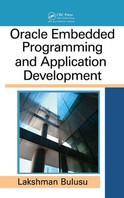 Oracle Embedded Programming and Application Development by Lakshman Bulusu