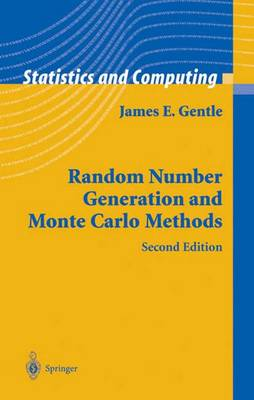 Random Number Generation and Monte Carlo Methods by James E. Gentle