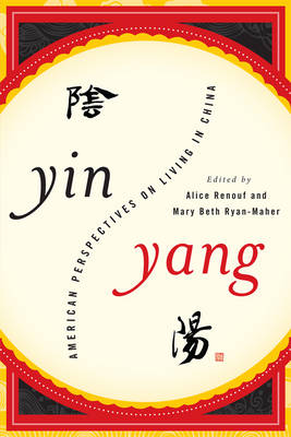 Yin-Yang American Perspectives on Living in China by Terry Lautz