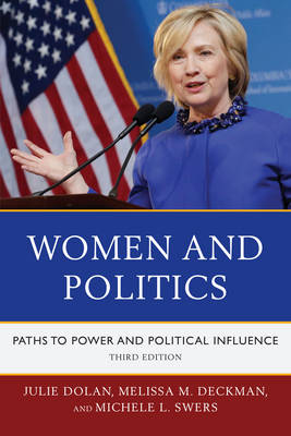 Women and Politics Paths to Power and Political Influence by Julie Dolan, Melissa M. Deckman, Michele L. Swers