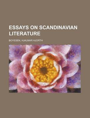 Essays on Scandinavian Literature by Hjalmar Hjorth Boyesen