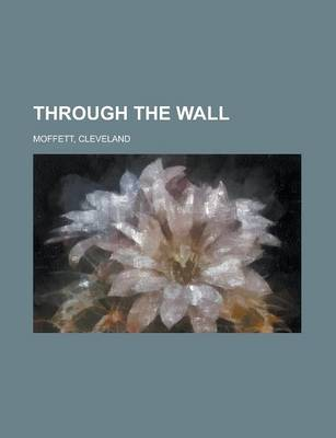 Through the Wall by Cleveland Moffett