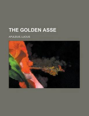 The Golden Asse by Lucius Apuleius