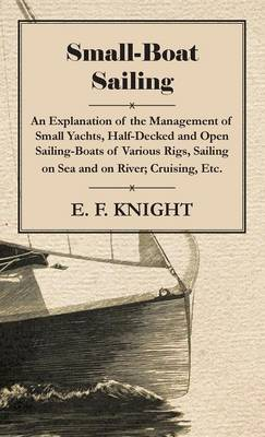 Small Boat Sailing On Sea and River by E.F. Knight