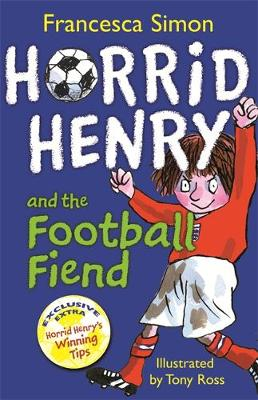 Horrid Henry and the Football Fiend by Francesca Simon