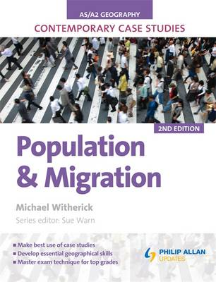 AS/A-level Geography Contemporary Case Studies Population & Migration by Michael Witherick