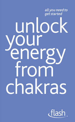 Unlock Your Energy from Chakras by Naomi Ozaniec