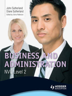Business and Administration NVQ Level 2 by John Sutherland, Diane Sutherland