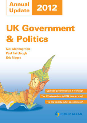 UK Government & Politics Annual Update by Paul Fairclough, Neil McNaughton, Eric Magee
