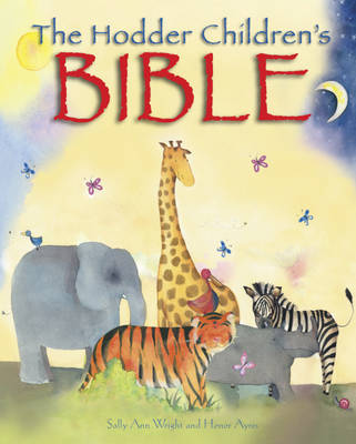 The Hodder Children's Bible by Sally Ann Wright, Honor Ayres