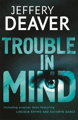 Trouble in Mind by Jeffery Deaver