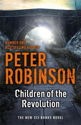 Children of the Revolution A DCI Banks Mystery by Peter Robinson