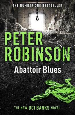 Abattoir Blues The 22nd DCI Banks Mystery by Peter Robinson