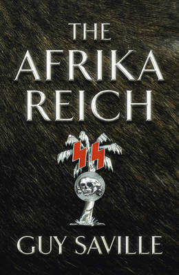 The Afrika Reich by Guy Saville
