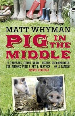 Pig in the Middle by Matt Whyman