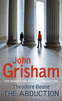 Theodore Boone The Abduction by John Grisham
