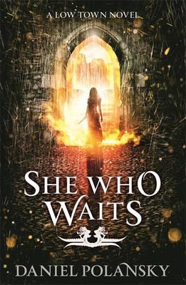 She Who Waits by Daniel Polansky