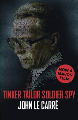 Tinker Tailor Soldier Spy (Film tie-in edition) by John le Carre