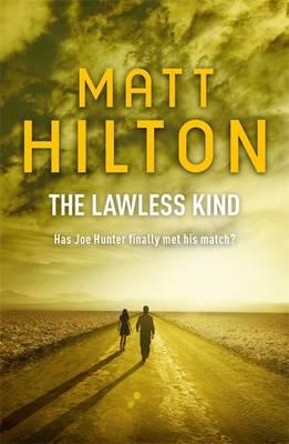 The Lawless Kind The Ninth Joe Hunter Thriller by Matt Hilton