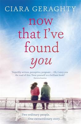 Now That I've Found You by Ciara Geraghty
