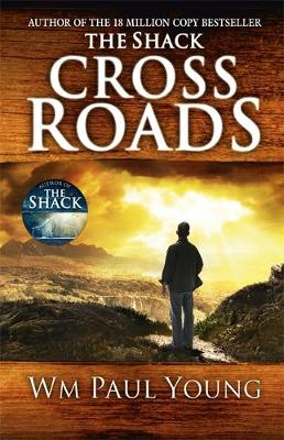 Cross Roads What If You Could Go Back and Put Things Right? by William Paul Young