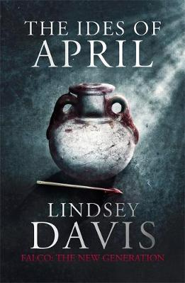 The Ides of April Falco: The New Generation by Lindsey Davis