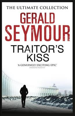Traitor's Kiss by Gerald Seymour