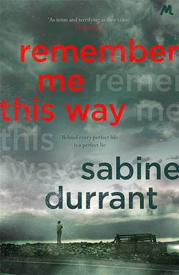 Remember Me This Way by Sabine Durrant