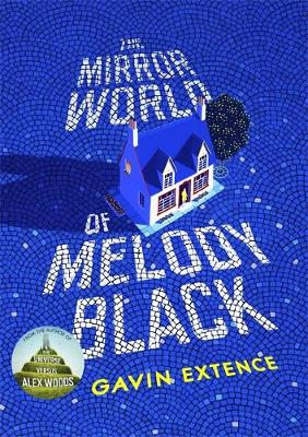 The Mirror World of Melody Black by Gavin Extence