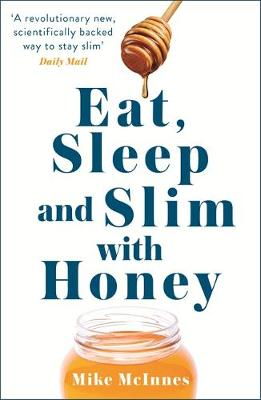 The Honey Diet by Mike Mcinnes