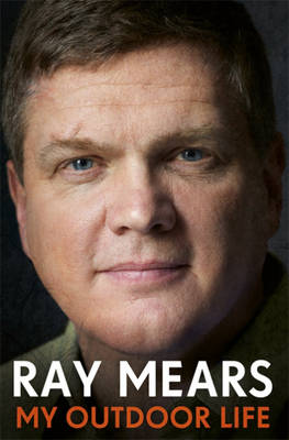 My Outdoor Life by Ray Mears