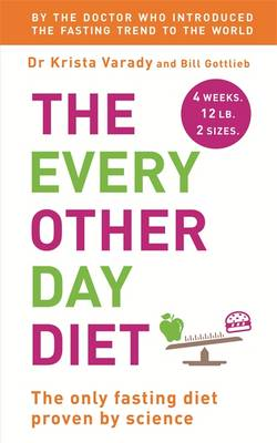 The Every Other Day Diet by Krista Varady, Bill Gottlieb