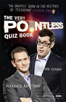 The Very Pointless Quiz Book by Alexander Armstrong, Richard Osman