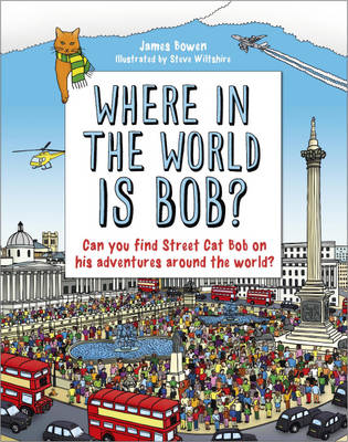 Where in the World is Bob? by James Bowen