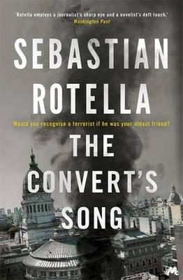 The Convert's Song by Sebastian Rotella