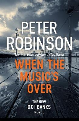 When the Music's Over The 23rd DCI Banks Mystery by Peter Robinson
