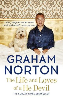 The Life and Loves of a He Devil A Memoir by Graham Norton