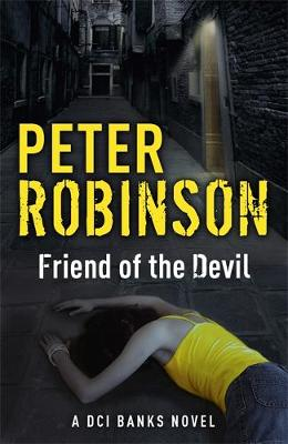 Friend of the Devil The 17th DCI Banks Mystery by Peter Robinson