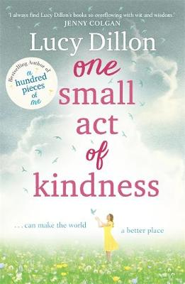 One Small Act of Kindness by Lucy Dillon