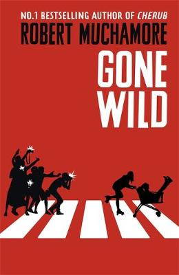 Cover for Gone Wild by Robert Muchamore