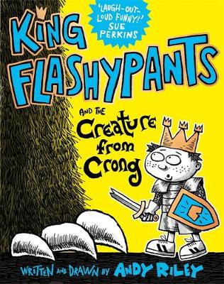 Cover for King Flashypants and the Creature from Crong by Andy Riley