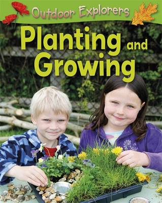 Planting and Growing by Sandy Green