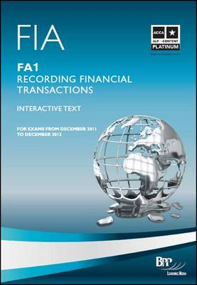 FIA - Recording Financial Transactions FA1 Study Text by BPP Learning Media