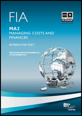 FIA - Managing Costs and Finances MA2 Study Text by BPP Learning Media