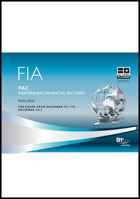 FIA - Maintaining Financial Records FA2 Passcards by BPP Learning Media