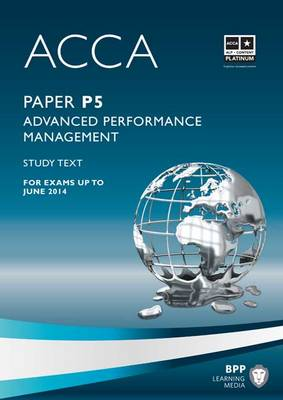 ACCA - P5 Advanced Performance Management Study Text by BPP Learning Media