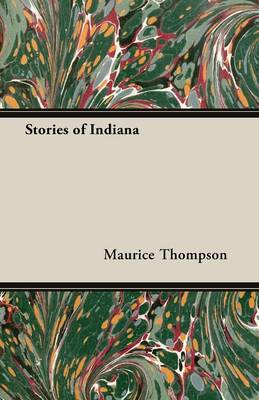 Stories of Indiana by Maurice Thompson