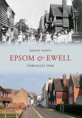 Epsom & Ewell Through Time by Jeremy Harte