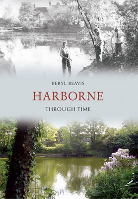 Harborne Through Time by Beryl Beavis