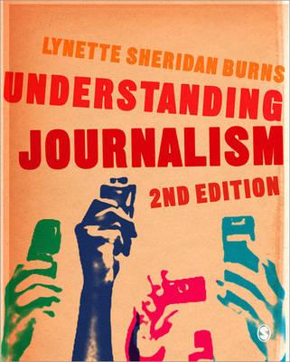 Understanding Journalism by Lynette Sheridan Burns